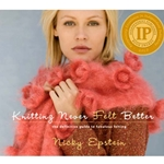 Knitting Never Felt Better: The Definitive Guide to Fabulous Felting