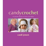 Candy Crochet: 50 Adorable Designs for Infants and Toddlers