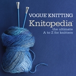 Vogue Knitting Knitopedia: The Ultimate A to Z for Knitters