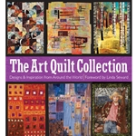 Art Quilt Collection: Designs & Inspiration from Around the World