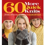 60 More Quick Knits in Cascade 220 Sport