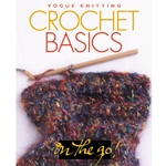 Vogue Knitting On the Go! Crochet Basics