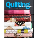 Quilting the New Classics: 20 Inspired Quilt Projects
