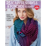 25 Scarves, Shawls, & Ponchos to Knit