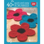 40+ Quick and Easy Scrubbies