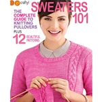 Sweaters 101: The Complete Guide to Knitting Pullovers Plus 12 Beautiful Patterns