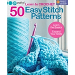 Learn to Crochet 50 Easy Stitch Patterns: Learn the Basics, Expand Your Skills