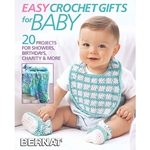 Easy Crochet Gifts for Baby: 20 Projects for Showers, Birthdays, Charity, & More
