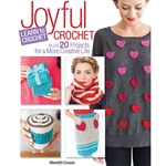 Joyful Crochet: Learn to Crochet Plus 20 Projects for a More Creative Life