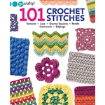 101 Crochet Stitches: Textures • Lace • Granny Squares • Motifs • Colorwork • Edgings
