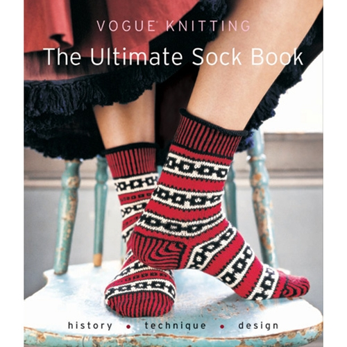 Vogue Knitting The Ultimate Sock Book: History*Technique*Design