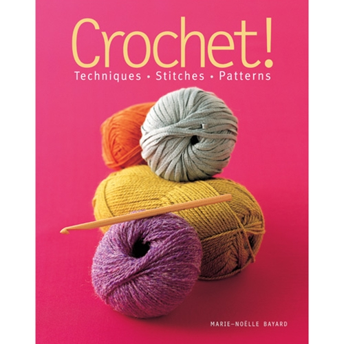 Crochet! Techniques, Stitches, Patterns