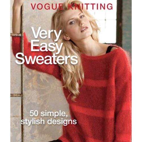 Vogue Knitting Very Easy Sweaters: 50 Simple, Stylish Designs