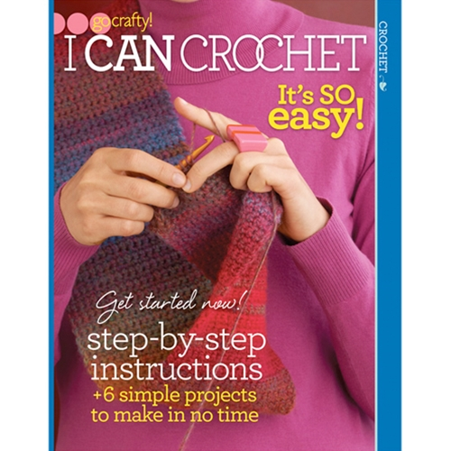 Go Crafty! I Can Crochet: It's So Easy