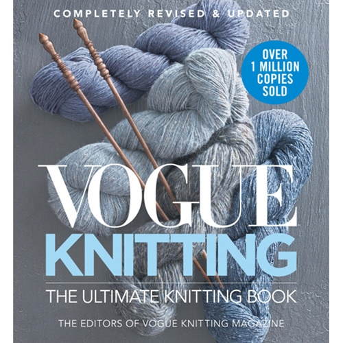 Vogue Knitting: The Ultimate Knitting Book, Completely Revised and Updated