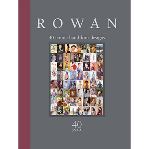 Rowan: 40 Years 40 Iconic Hand-Knit Designs