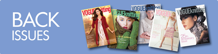 Find back issues of Vogue Knitting magazine