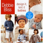 Debbie Bliss Design It, Knit It: Babies