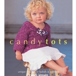 Candy Tots: Unique Crochet for Babies & Toddlers