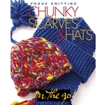 Vogue Knitting On the Go! Chunky Scarves & Hats
