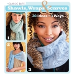 Classic Elite Shawls, Wraps & Scarves, 20 Ideas - 3 Ways