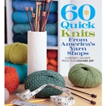 60 Quick Knits from America's Yarn Shops Knitters' Favorite Projects in Cascade 220