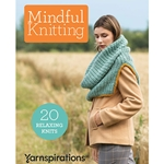 Mindful Knitting: 20 Relaxing Knits