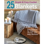 25 Simple & Cozy Crochet Blankets: Easy Patterns for Afghans, Throws, and Baby Blankets
